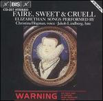 Faire, Sweet & Cruell: Elizabethan Songs