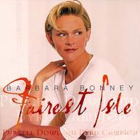 Fairest Isle - Andrew Manze (violin); Barbara Bonney (soprano); Jacob Heringman (lute); Phantasm; Academy of Ancient Music;...