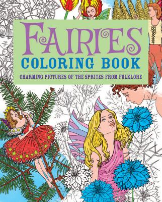 Fairies Coloring Book: Charming Pictures of the Sprites from Folklore - Coster, Patience