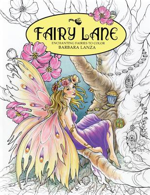 Fairy Lane: Enchanting Fairies to Color - Lanza, Barbara