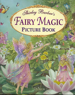 Fairy Magic Picture Book - Barber, Shirley