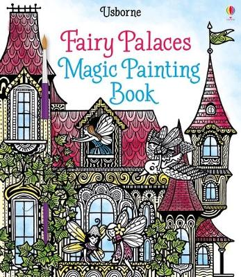 Fairy Palaces Magic Painting Book - Sims, Lesley
