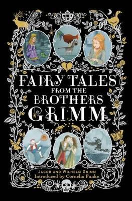 Fairy Tales from the Brothers Grimm - Grimm, Jacob, and Grimm, Wilhelm