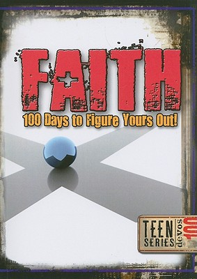 Faith: 100 Days to Figure Yours Out! - Freeman-Smith (Creator)