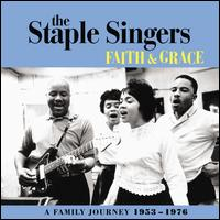 Faith and Grace: A Family Journey 1953-1976 [Bonus Tracks] - The Staple Singers