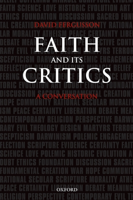 Faith and Its Critics: A Conversation - Fergusson, David