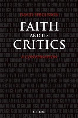 Faith and Its Critics: A Conversation - Fergusson, David