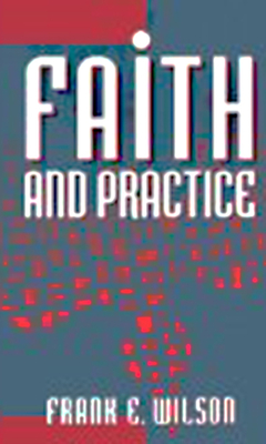Faith and Practice - Wilson, Frank E