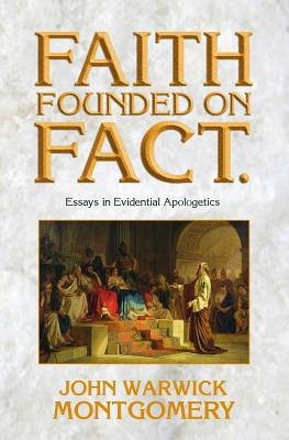 faith founded on fact essays in evidential apologetics Browse and read faith founded on fact essays in evidential apologetics faith founded on fact essays in evidential apologetics dear readers, when you are hunting the.