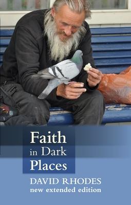 Faith in Dark Places - Rhodes, David