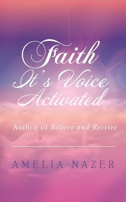 Faith-It's Voice Activated - Nazer, Amelia