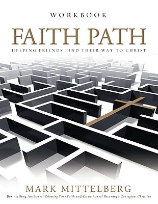 Faith Path Workbook: Helping Friends Find Their Way to Christ - Mittelberg, Mark