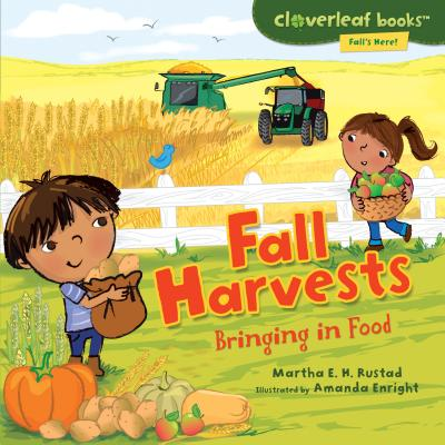 Fall Harvests: Bringing in Food - Rustad, Martha E H