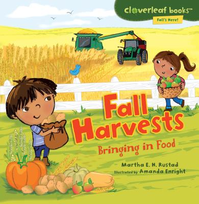 Fall Harvests: Bringing in Food - Rustad, Martha E H