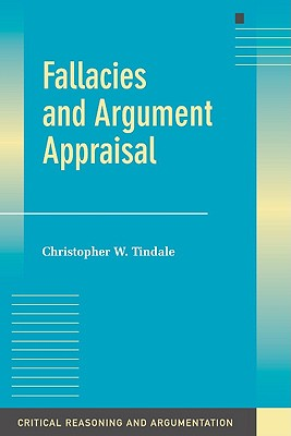 Fallacies and Argument Appraisal - Tindale, Christopher W