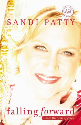 Falling Forward: ...Into His Arms of Grace - Patty, Sandi
