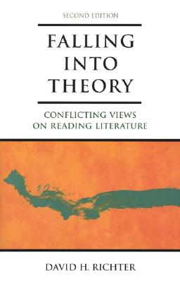 Falling Into Theory: Conflicting Views on Reading Literature - Richter, and Richter, David H