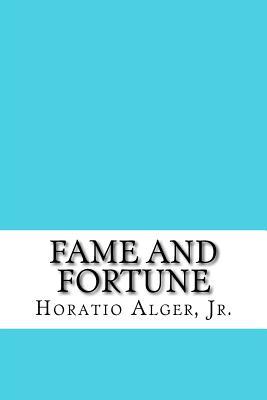Fame and Fortune - Alger, Horatio, Jr.