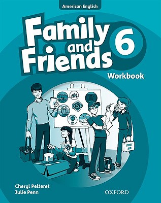 Family and Friends American Edition: 6: Workbook - Simmons, Naomi, and Thompson, Tamzin, and Quintana, Jenny