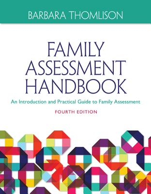 Family Assessment Handbook: An Introductory Practice Guide to Family Assessment - Thomlison, Barbara