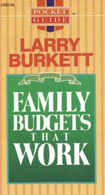 Family Budgets That Work - Burkett, Larry
