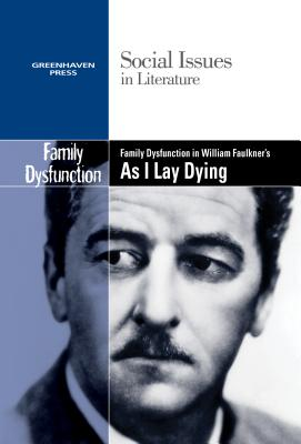 Family Dysfunction in William Faulkner's as I Lay Dying - Johnson, Claudia Durst (Editor)