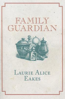 Family Guardian - Eakes, Laurie Alice