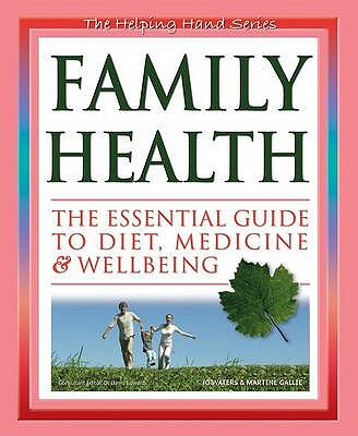 Family Health: The Essential Guide To Diet, Medicine & Wellbeing - Edwards, David (Foreword by), and Waters, Jo, and Gallie, Martine
