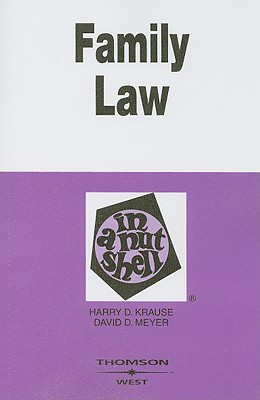 Family Law in a Nutshell - Krause, Harry D, and Meyer, David D