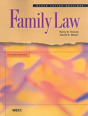 Family Law - Krause, Harry D, and Meyer, David D