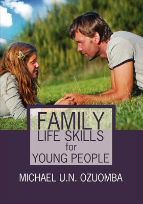 Family Life Skills for Young People - Ozuomba, Michael U N