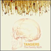 Family Myth - Tangiers