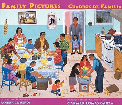 Family Pictures / Cuadros de Familias - Garza, Carmen Lomas, and Cisneros, Sandra (Introduction by)