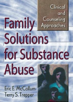 Family Solutions for Substance Abuse - McCollum, Eric E