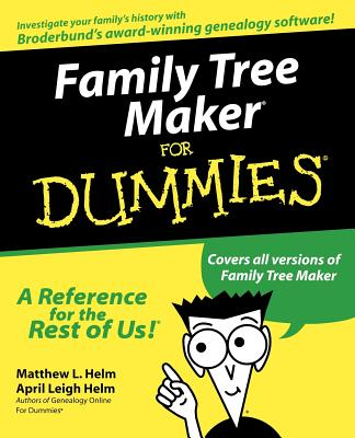 Family Tree Maker for Dummies - Helm, Matthew L, and Helm, April Leigh