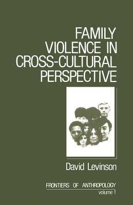 Family Violence in Cross-Cultural Perspective - Levinson, David