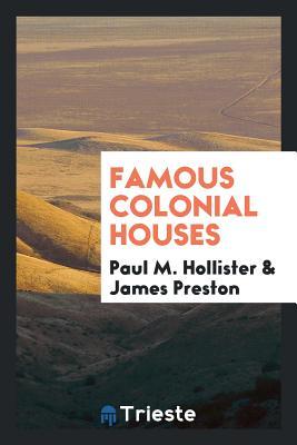 Famous Colonial Houses - Hollister, Paul M