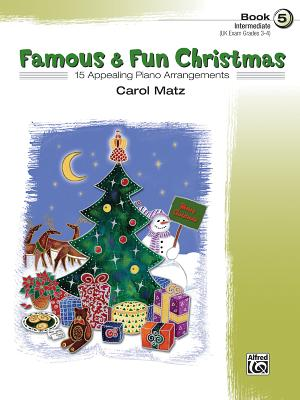 Famous & Fun Christmas, Bk 5: 15 Appealing Piano Arrangements - Matz, Carol
