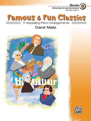 Famous & Fun Classic Themes, Bk 3: 11 Appealing Piano Arrangements - Matz, Carol