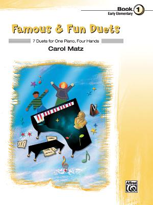 Famous & Fun Duets, Book 1: 7 Duets for One Piano, Four Hands - Matz, Carol