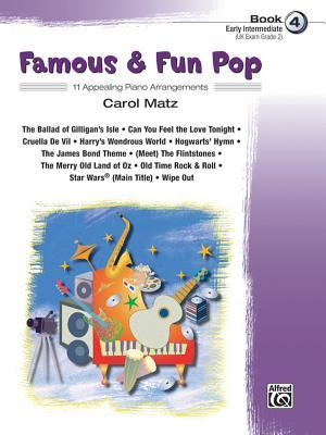 Famous & Fun Pop, Bk 4: 11 Appealing Piano Arrangements - Matz, Carol