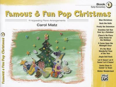 Famous & Fun Pop Christmas, Book 1, Early Elementary: 11 Appealing Piano Arrangements - Matz, Carol (Composer)
