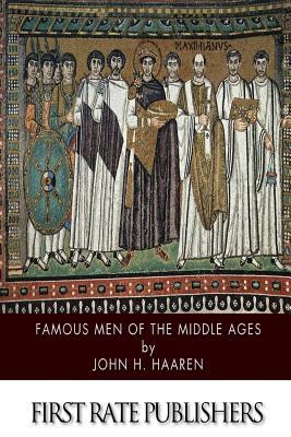 Famous Men of the Middle Ages - Haaren, John H