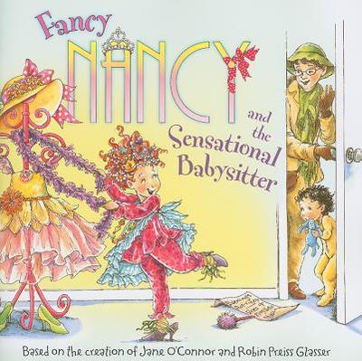 Fancy Nancy and the Sensational Babysitter - O'Connor, Jane
