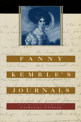 Fanny Kemble's Journals: Edited and with an Introduction by Catherine Clinton - Kemble, Fanny