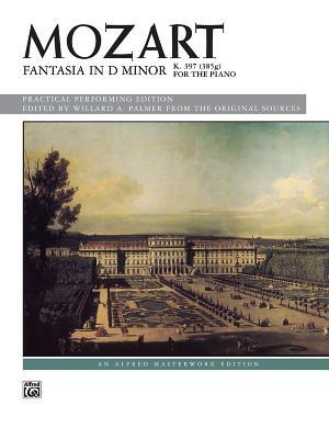 Fantasia in D Minor, K. 397: Sheet - Mozart, Wolfgang Amadeus (Composer), and Palmer, Willard A (Editor)