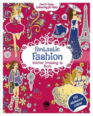 Fantastic Fashion Sticker Dressing Up Book: Cool & Calm Colouring for Kids -