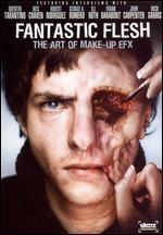 Fantastic Flesh: The Art of Make-Up EFX - Kevin VanHook