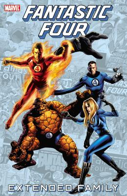Fantastic Four: Extended Family - Lee, Stan (Text by), and Thomas, Roy (Text by), and Byrne, John (Text by)