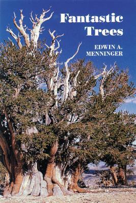 Fantastic Trees - Menninger, Edwin